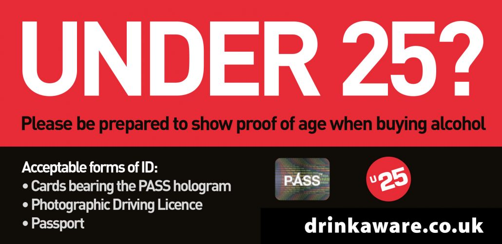 Under 25? show ID cards bearing the PASS hologram, driving license, passport
